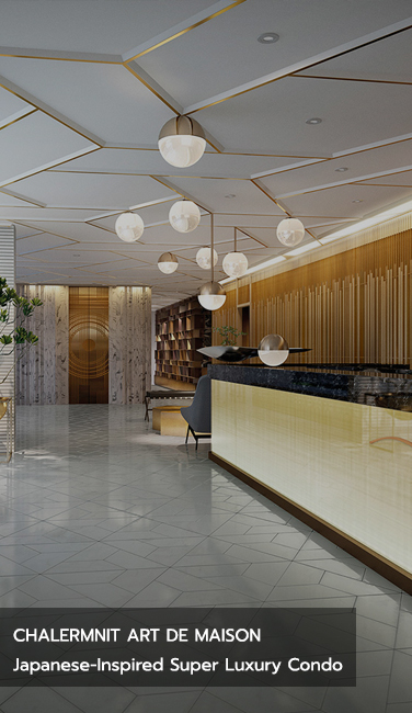 CHALERMNIT ART DE MAISON Japanese-Inspired Super Luxury Condo