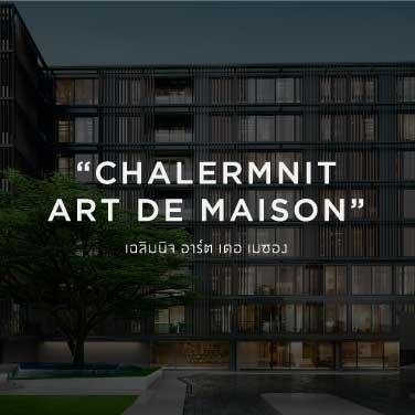 เฉลิมนิจ อาร์ต เดอ เมซอง  Chalermnit Art De Maison
